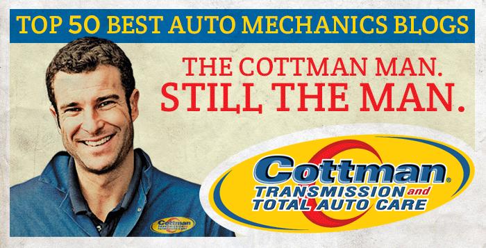 50 Best Auto Mechanic Blogs - Cottman Man - Cottman Transmission and Total Auto Care