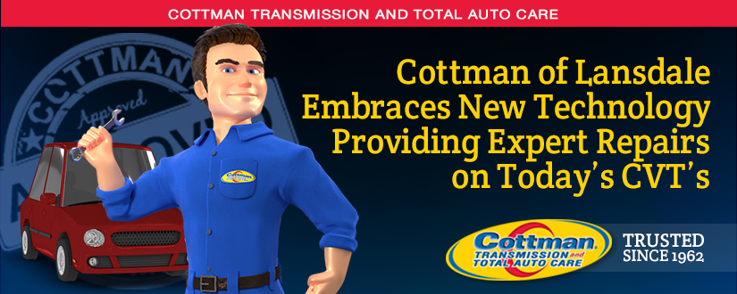 Cottman of Lansdale Embraces New Technology Providing  Expert Repairs on Today's CVTs