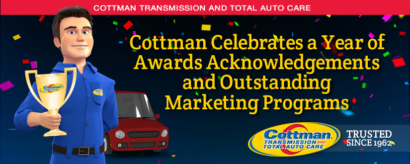 Cottman Transmission and Total Auto Care Celebrates a Year of Awards, Acknowledgements and Outstanding Marketing Programs
