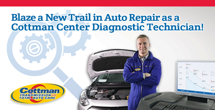 Diagnostic Technician - Cottman Man - Cottman Transmission and Total Auto Care