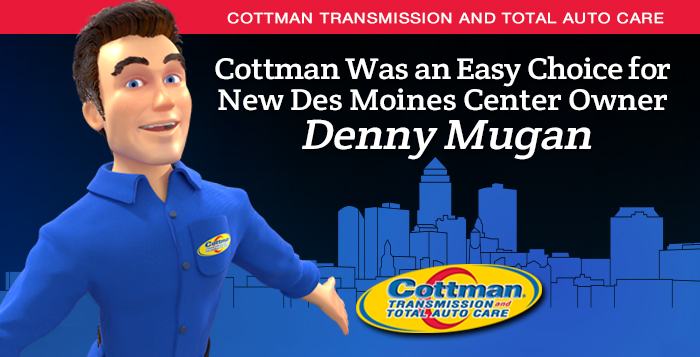 Cottman Was an Easy Choice for New Des Moines Center Owner Denny Mugan
